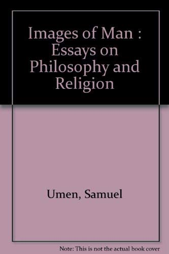 9780802224712: Images of man: Essays on philosophy and religion