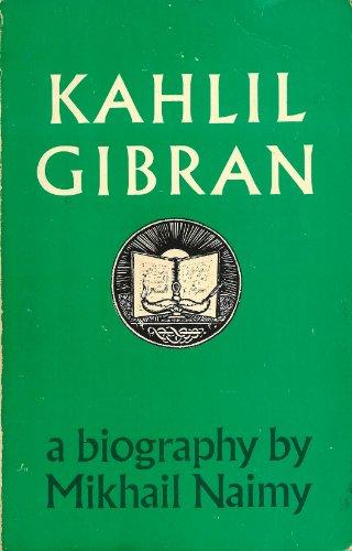 Kahlil Gibran: A Biography: Naimy, Mikhail
