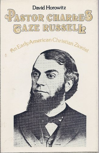 9780802225030: Pastor Charles Taze Russell: An early American Christian Zionist