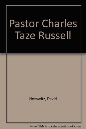 9780802225047: Pastor Charles Taze Russell: An Early American Christian Zionist