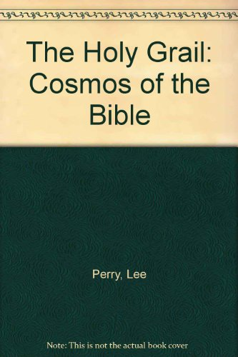 9780802225573: The Holy Grail, Cosmos of the Bible