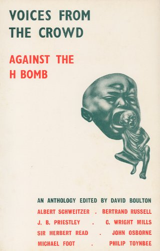 9780802310125: Voices From the Crowd: Against the H-Bomb