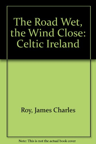 9780802312815: The Road Wet, the Wind Close: Celtic Ireland
