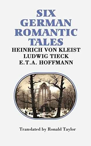 9780802312952: Six German Romantic Tales: by Kleist, Tieck, & Hoffmann