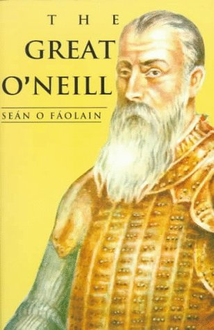 9780802313218: The Great O'Neill: A Biography of Hugh O'Neill, Earl of Tyrone, 1550-1616