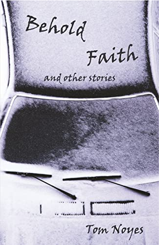9780802313386: Behold Faith and Other Stories