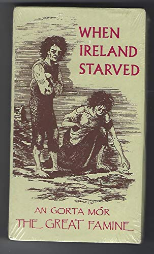 9780802390660: When Ireland Starved: An Gorta Mor: The Great Famine [VHS]