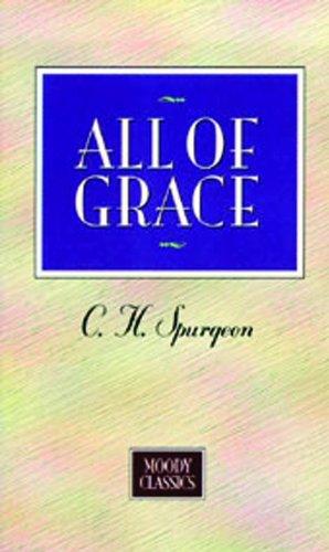 9780802400017: All Of Grace (Moody Classics)