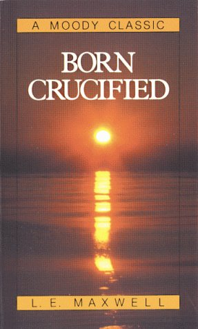 9780802400383: Born Crucified (Moody Classic Series)