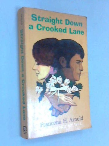 Straight Down a Crooked Lane: Francena H. Arnold
