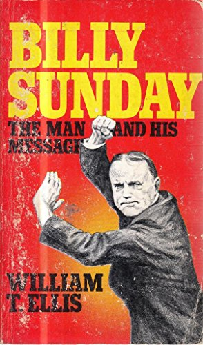 Billy Sunday (Golden Oldies): Ellis, William T.