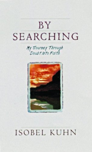 9780802400536: By Searching: My Journey Through Doubt Into Faith