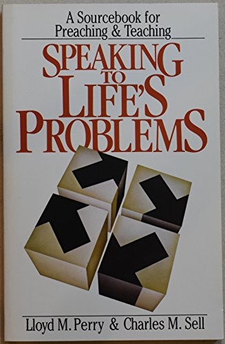 Speaking To Life's Problems: A Sourcebook for: Lloyd M. Perry,