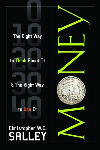 9780802402608: Money: The Right Way to Think about It and the Right Way to Spend It