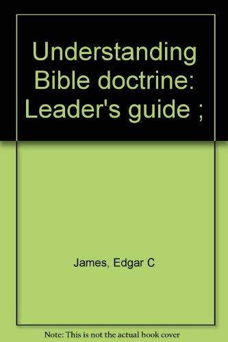 9780802403087: Understanding Bible doctrine: Leader's guide ;