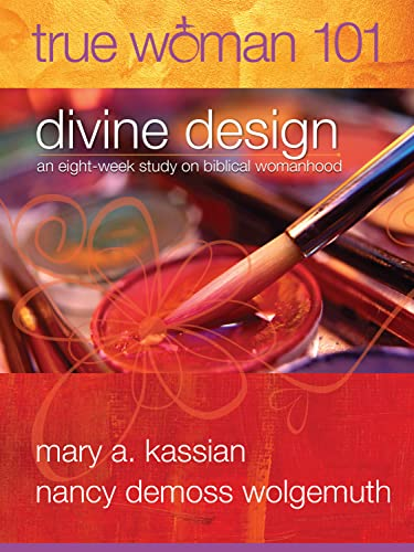 9780802403568: True Woman 101: Divine Design: An Eight-Week Study on Biblical Womanhood (True Woman)