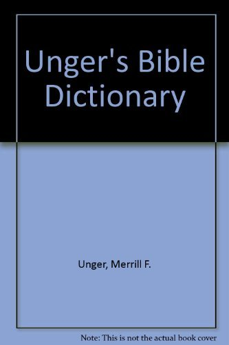 9780802404183: Unger's Bible Dictionary