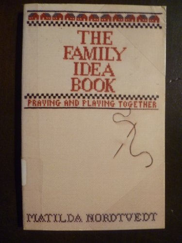 9780802404367: The family idea book: Praying and playing together