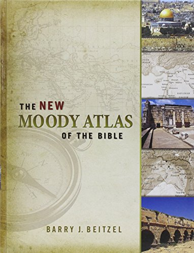 The New Moody Atlas of the Bible: Beitzel, Barry J.