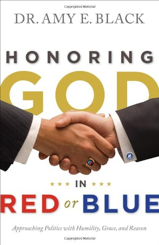 Honoring God in Red or Blue : Amy E. E.