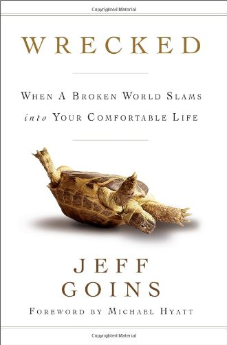 9780802404923: Wrecked: When a Broken World Slams Into Your Comfortable Life