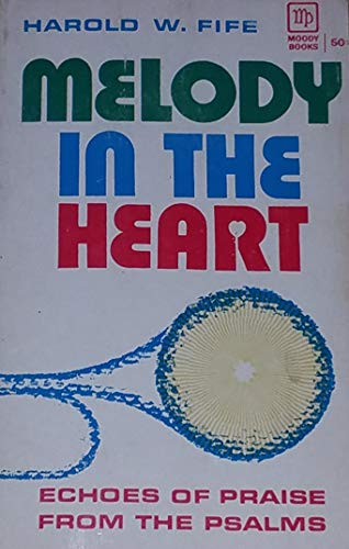 Melody In the Heart: Echoes of Praise: Harold W. Fife