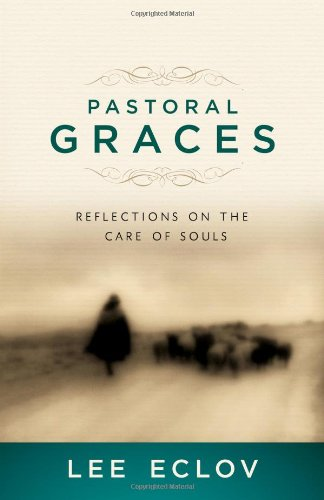 9780802405678: Pastoral Graces: Reflections on the Care of Souls