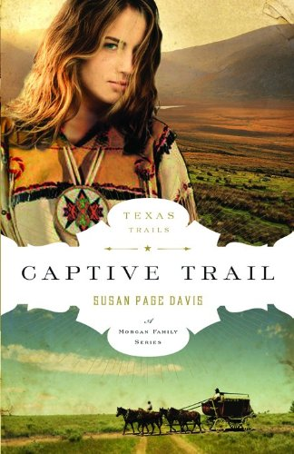 9780802405845: Captive Trail (The Texas Trail Series)