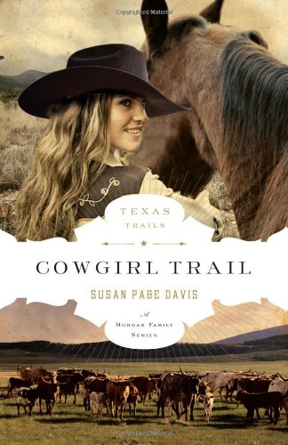 9780802405869: Cowgirl Trail (The Texas Trail Series)