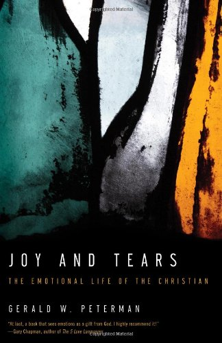 9780802405883: Joy and Tears: The Emotional Life of the Christian
