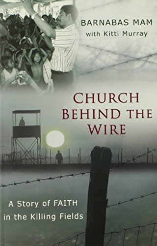 9780802405975: Church Behind the Wire: A Story of Faith in the Killing Fields