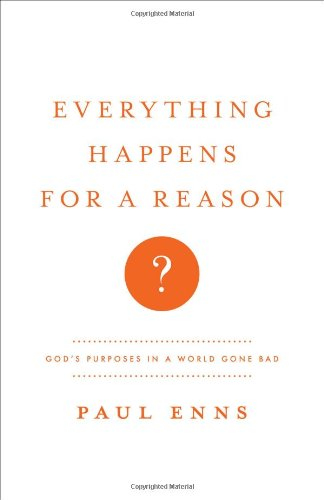 9780802405982: Everything Happens for a Reason?: God's Purposes in a World Gone Bad