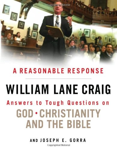 9780802405999: A Reasonable Response: Answers to Tough Questions on God, Christianity, and the Bible