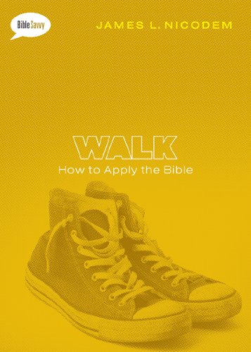 9780802406361: Walk: How to Apply the Bible (Bible Savvy Series)