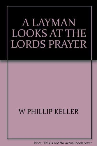 9780802406996: A Layman Looks at the Lord's Prayer