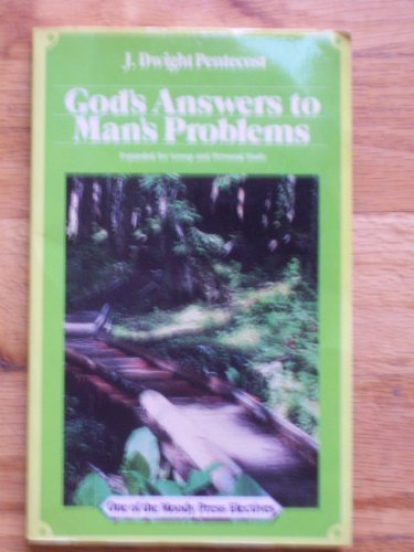 God's Answers to Man's Problems (0802407021) by Pentecost, J. Dwight