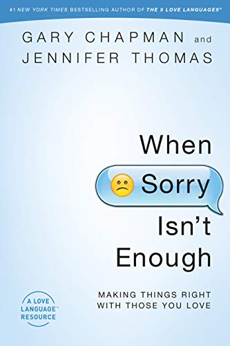 9780802407047: When Sorry Isn't Enough: Making Things Right with Those You Love