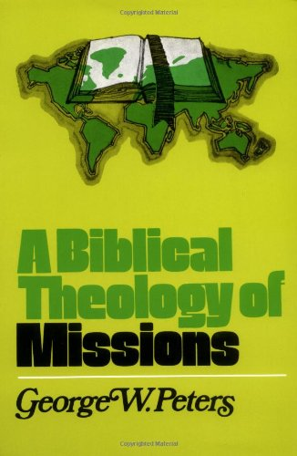 9780802407061: A Biblical Theology of Missions