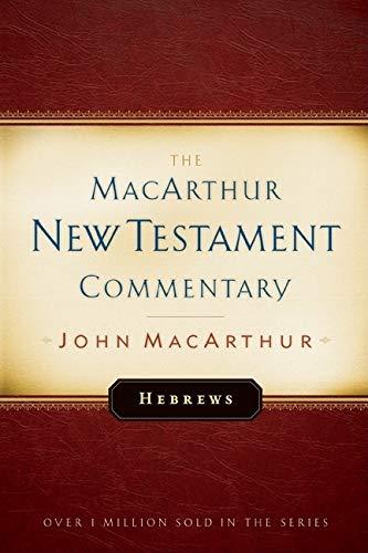 9780802407535: Hebrews: New Testament Commentary (MacArthur New Testament Commentary Series)