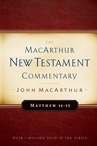 9780802407641: Matthew 16-23: The MacArthur New Testament Commentary