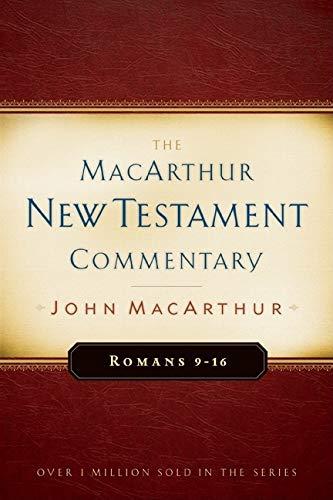 Romans 9-16 MacArthur New Testament Commentary (MacArthur New Testament Commentary Series): John F....