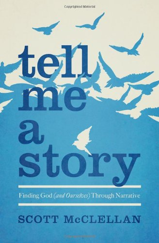 9780802408563: Tell Me a Story: Finding God (and Ourselves) Through Narrative