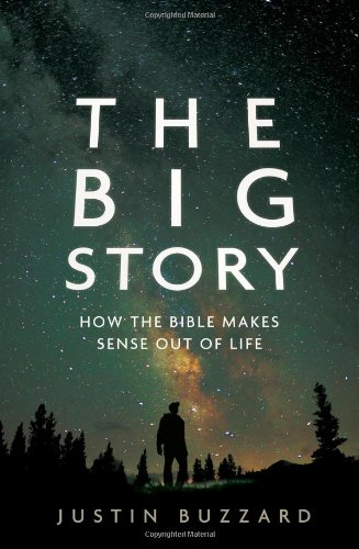 9780802408570: The Big Story: How the Bible Makes Sense Out of Life