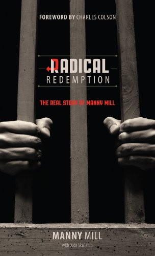 9780802408839: Radical Redemption: The Real Story of Manny Mill