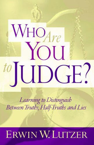 Who Are You to Judge? (9780802409065) by Lutzer, Erwin W.