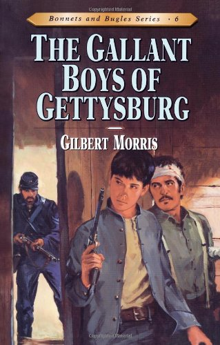 9780802409164: The Gallant Boys of Gettysburg (Bonnets and Bugles Series #6) (Book 6)