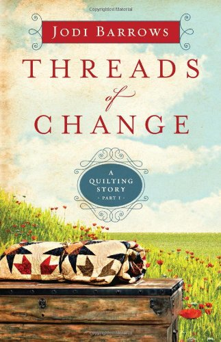 9780802409379: Threads of Change: A Quilting Story (Part 1)