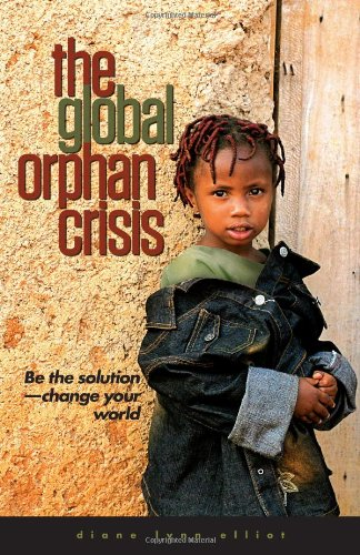 9780802409546: The Global Orphan Crisis: Be the Solution, Change Your World
