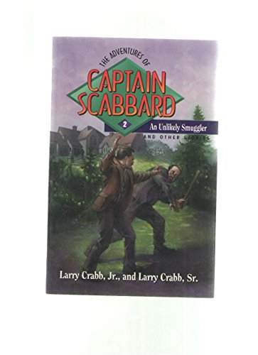 9780802409775: An Unlikely Smuggler and Other Stories (Adventures of Captain Scabbard)