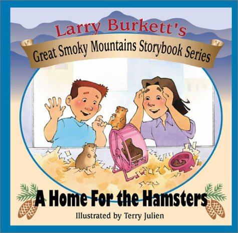 9780802409829: A Home for the Hamsters (Larry Burkett's Great Smoky Mountains Storybook Series)